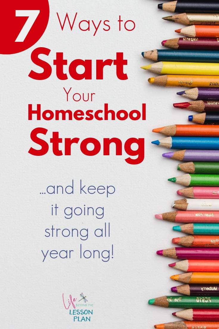 7 Ways to Start Your Homeschool Strong