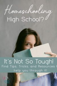 Homeschooling High School? It's Not So Tough!