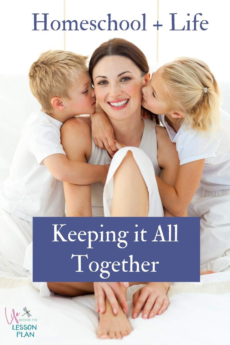 Homeschool + Life Keeping it All Together