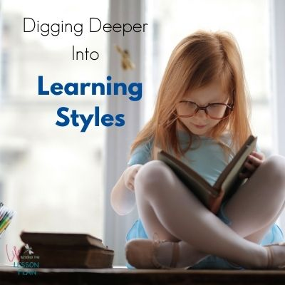 Digging Deeper Into Learning Styles