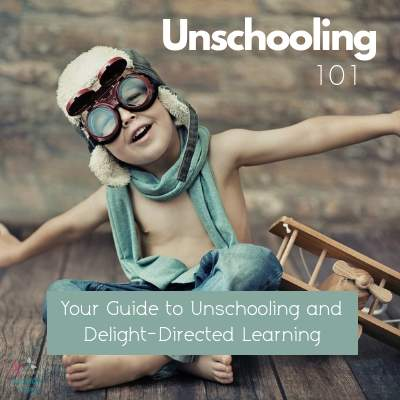 Unschooling 101