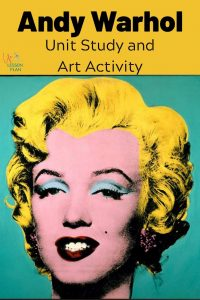 Andy Warhol Unit Study and Art Activity