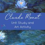 Claude Monet Unit Study and Art Activity