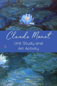 Claude Monet Unit Study and Art Activity