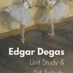 Edgar Degas Unit Study and Art Activity
