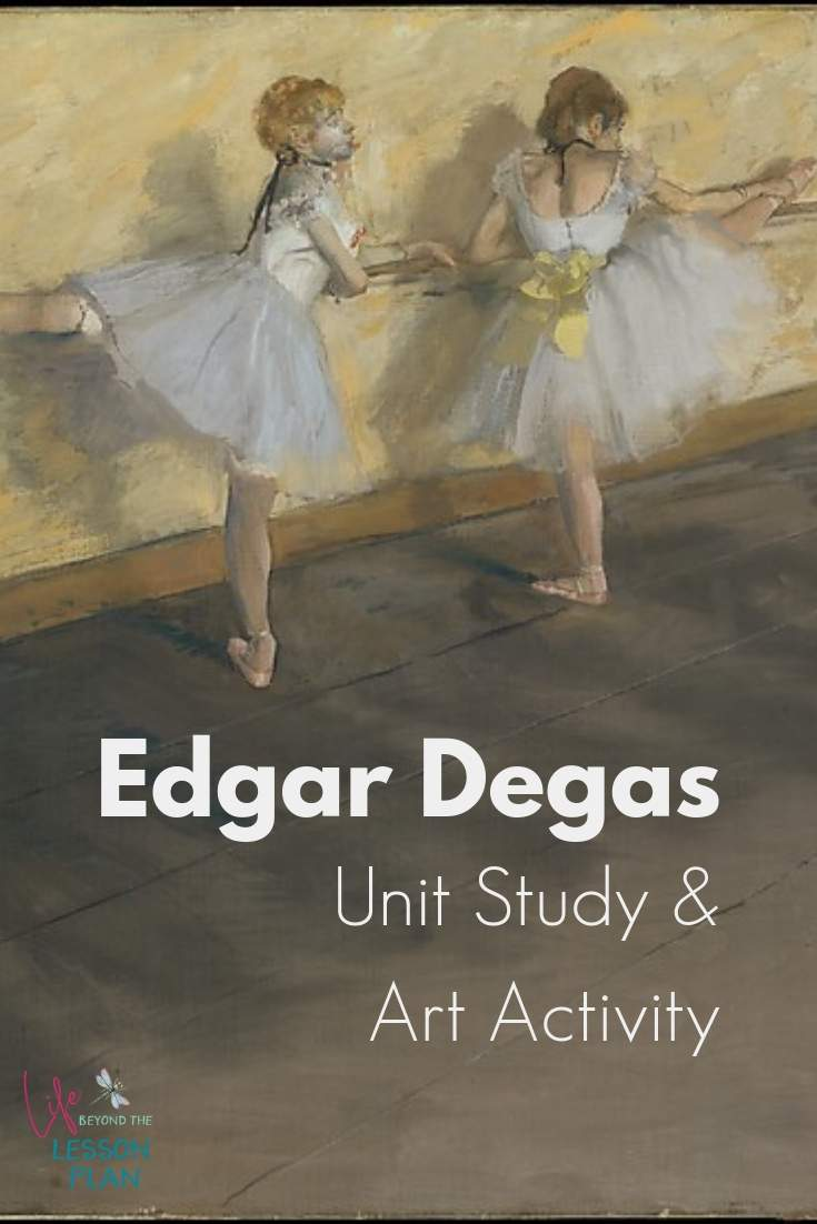 Edgar Degas Unit Study and Art Activity