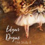 Edgar Degas Unit Study and Art Activity1