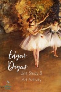 Edgar Degas Unit Study and Art Activity1