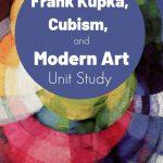 Frank Kupka, Cubism, and Modern Art Unit Study