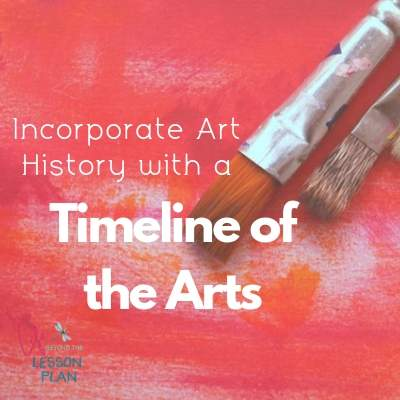 Incorporate Art History with a Timeline of the Arts!
