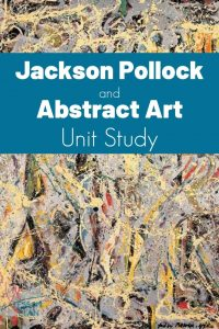Jackson Pollock and Abstract Art Unit Study