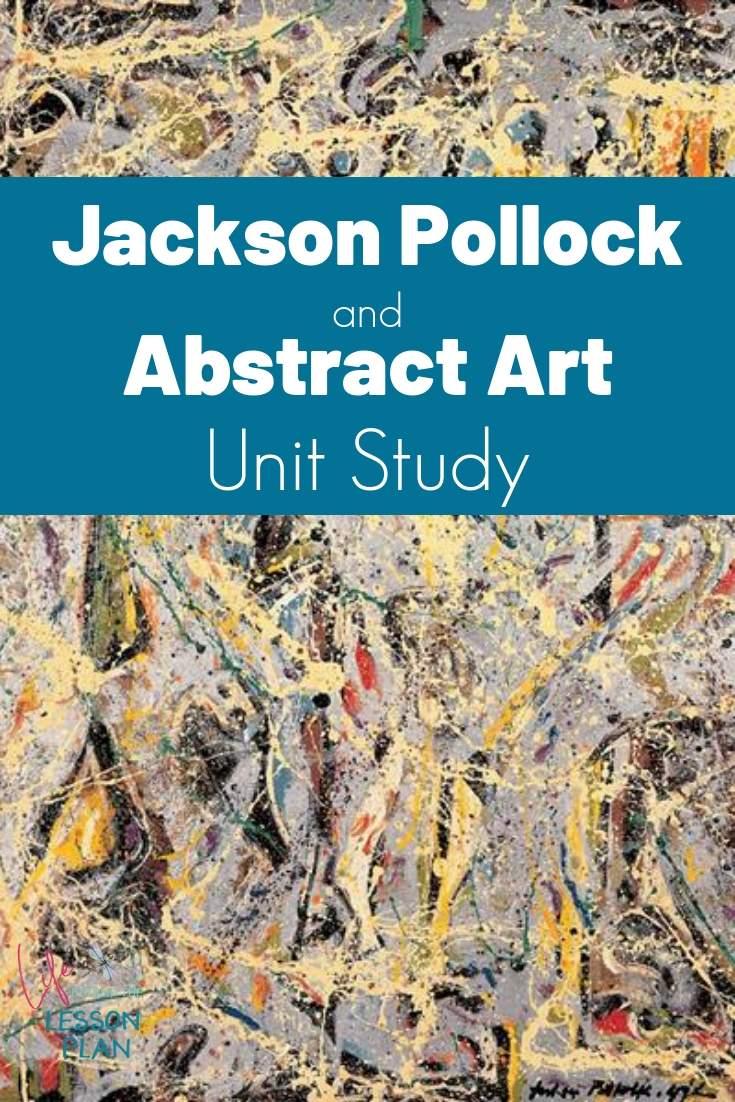 Jackson Pollock and Abstract Art Unit Study