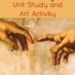 Michelangelo Unit Study and Art Activity