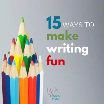 15 Ways to Make Writing Fun!