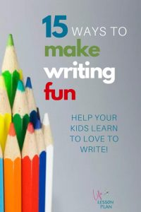 15 Ways to Make Writing Fun