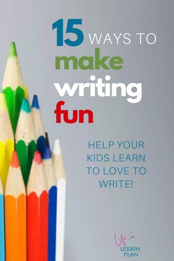 15 Ways to Make Writing Fun