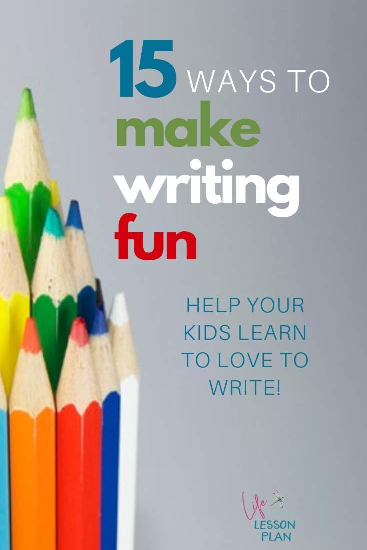 15 Ways to Make Writing Fun!