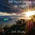 Angels We Have Heard on High Unit Study