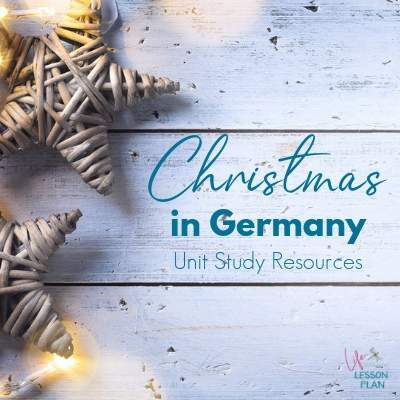 Christmas in Germany Unit Study Resources