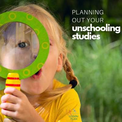 Planning Out Your Unschooling Studies