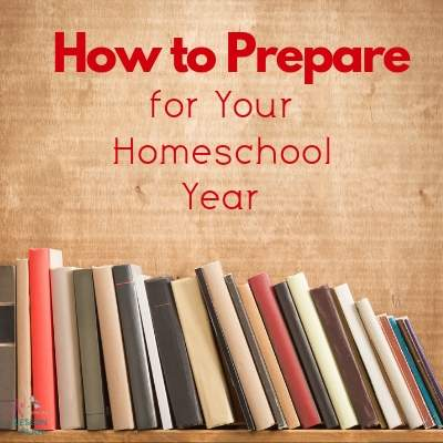 How to Prepare for Your Homeschool Year