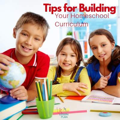 Tips for Building your Homeschool Curriculum