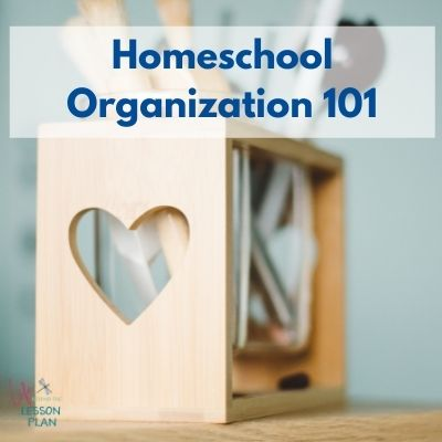 Homeschool Organization 101