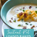 Instant Pot Loaded Baked Potato Soup
