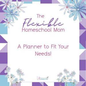 The Flexible Homeschool Mom Planner