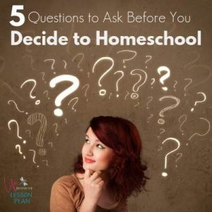 5 Questions to Ask Before You Decide to Homeschool