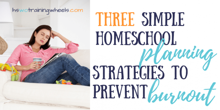 Three Simple Homeschool Planning Strategies to Prevent Burnout