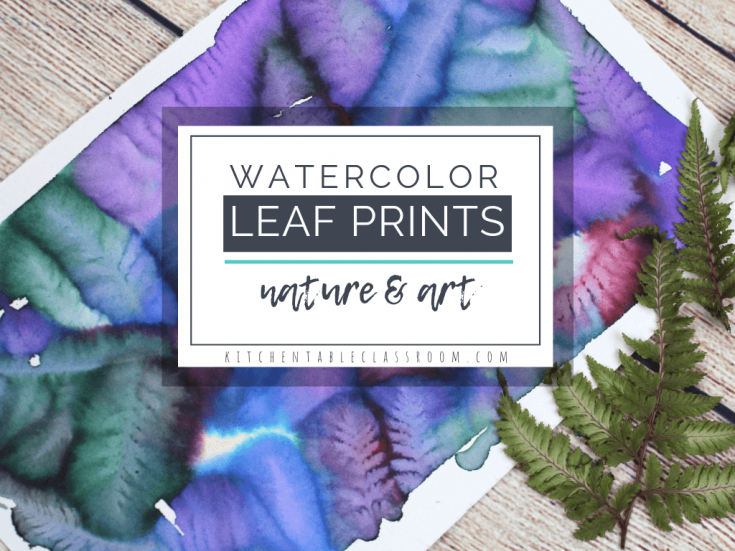 Leaf Printing- Stunning Watercolor Botanical Prints - The Kitchen Table Classroom