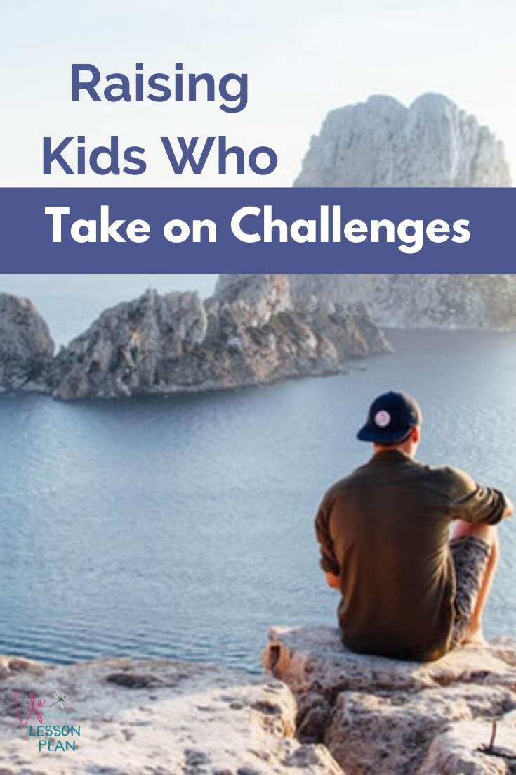 Raising Kids Who Take on Challenges