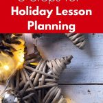 5 Tips for Holiday Lesson Planning