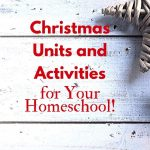 Christmas Units and Activities for Your Homeschool