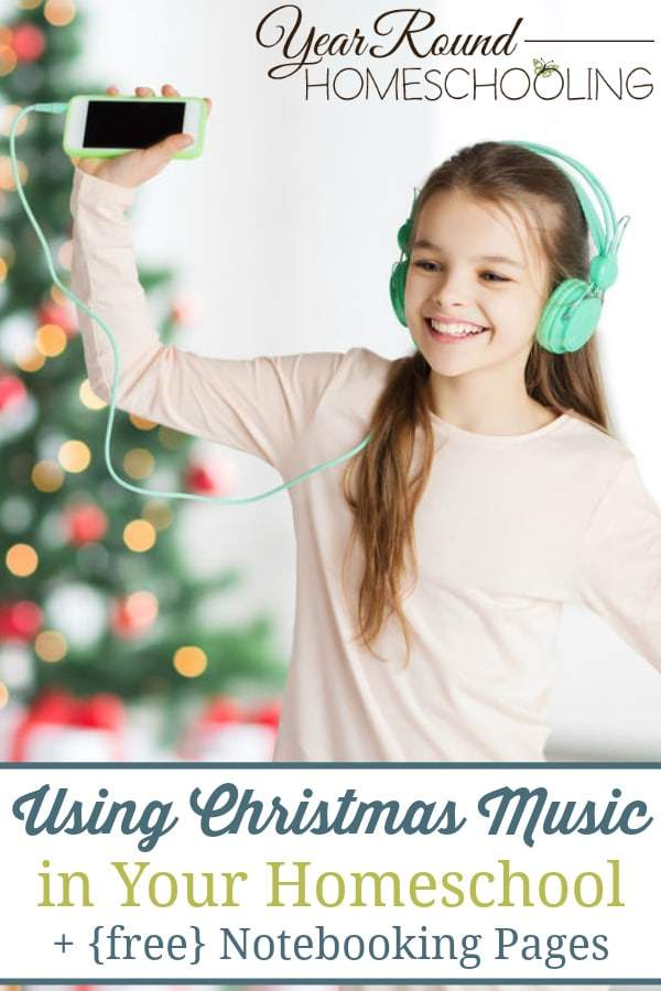 Using Christmas Music in Your Homeschool + Notebooking Pages