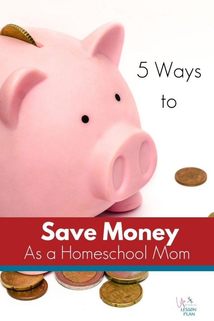 5 ways to save money as a homeschool mom